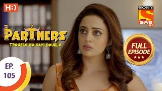 Partners Trouble Ho Gayi Double - Ep 105 - Full Episode - 23rd April, 2018