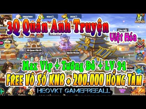 GameFreeAll 583 : 3Q Quần Anh VH (Android,PC)   Vô Số KNB + 200.000 Hồng Tâm + Vip + Tướng [HeoVKT]