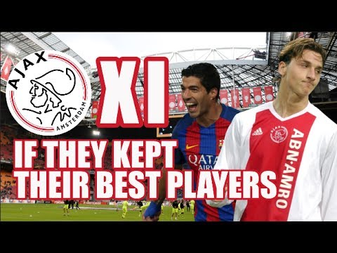 Ajax XI If They Kept Their Best Players