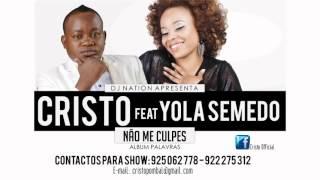 CRISTO FEAT YOLA SEMEDO (NÃO ME CULPES)