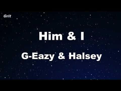 Him & I - G-Eazy & Halsey Karaoke 【No Guide Melody】 Instrumental