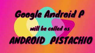 What is the name of latest ANDROID P ? | Name Leaked