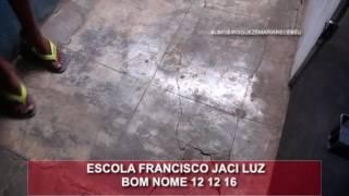 ESCOLA FRANCISCO JACI LUZ BOM NOME 12 12 16