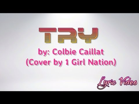 Try by Colbie Caillat |Cover 1 Girl Nation| with Lyrics