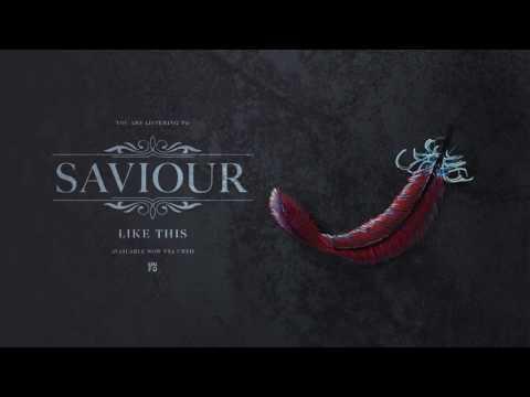 SAVIOUR - Like This