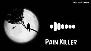 Pain Killer song (Ringtone)    Havoc Brother    Villain Bgm