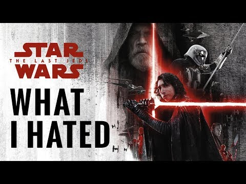 What I Hated About The Last Jedi | Star Wars The Last Jedi