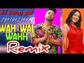 WaH WaI WaHh !! Sukh- E /Neha kakar -full + vibration + bass dj suraj