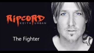 Keith Urban Ft Carrie Underwood - The Fighter Lyrics