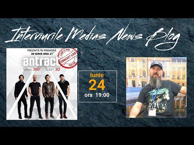 ANTRACT la Interviurile Medias News Blog.