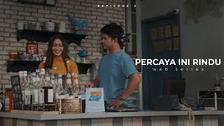 Thumbnail of PERCAYA INI RINDU – EPISODE 3 webseries