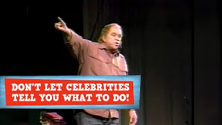 Don't Let Celebrities Tell You What to Do! | James Gregory
