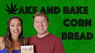 Wake And Bake - Corn Bread With Ehrin And Nicole