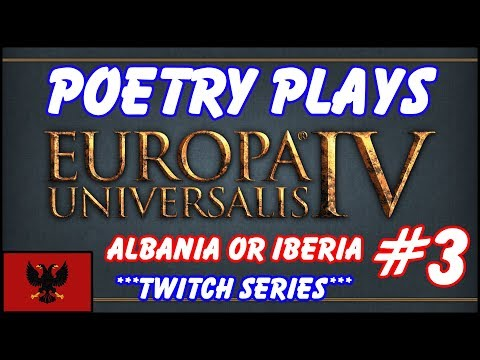 EU4 - Albania or Iberia - Episode 3 - Twitch Vod