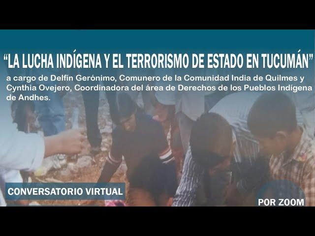 """""""La Lucha Indígena y el Terrorismo de Estado en Tucumán"""""""