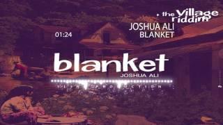 Joshua Ali - BLANKET ( Village Riddim)