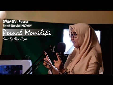 D'MASIV, Rossa Feat David NOAH - Pernah Memiliki (Cover By Maya Jiryoo)