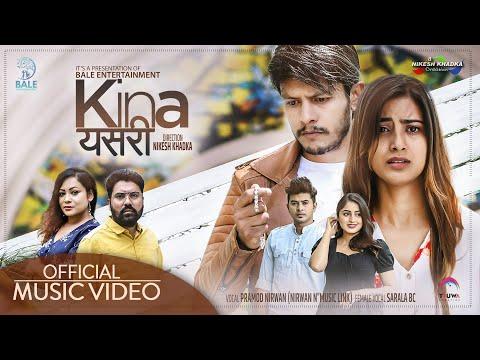Kina Yesari - Official Music Video   Pramod Nirwan   Sarala BC   Sagar   Shikshya   Kushal   Sanjita