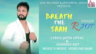 Breath The Saah  | (Full Song) | Rajvir Raj   | New Punjabi Songs 2018 | Latest Punjabi Songs 2018