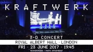 Kraftwerk - Royal Albert Hall, London, 2017-06-23 (2017 Home Remast...