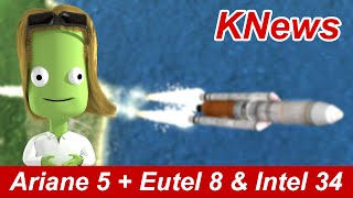 Ariane 5 Launch | Eutelsat 8WB & Intelsat 34 | KNews #15