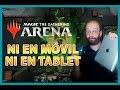 NO HABRÁ Magic Arena NI EN MÓVIL NI EN TABLET (al menos de momento)