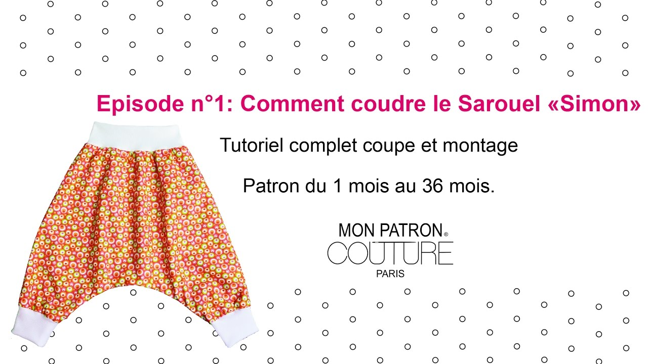 Episode 1 Comment coudre le sarouel SIMON