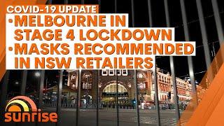 Coronavirus Update - August 3: Melbourne in Stage 4 lockdown, masks encouraged in NSW | 7NEWS