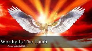 Lagu Rohani - Worthy Is The Lamb