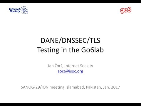 ION Islamabad 3 - DANE/DNSSEC/TLS Testing in the Go6lab