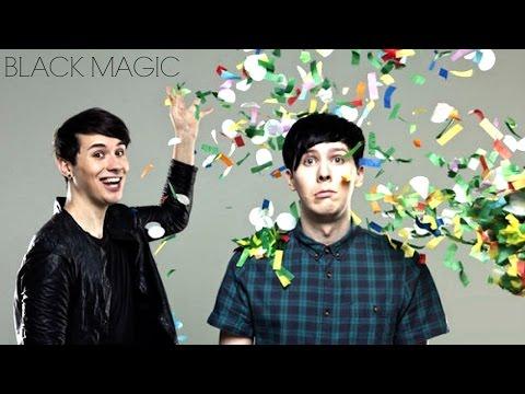 Dan + Phil- Black Magic