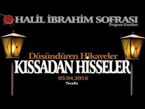 Kıssadan Hisseler 2018  Halil İbrahim Sofrası  03.04.2018