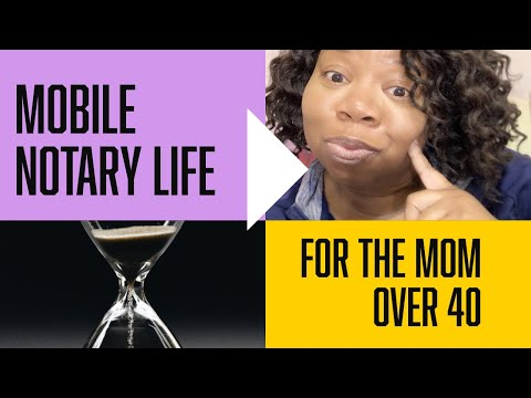 Mobile Notary Life for the Mom Over 40