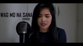 Wag Mo Na Sana - Parokya ni Edgar | Zandra Duritan Cover Youtube :h...
