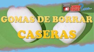Cómo hacer GOMAS DE BORRAR CASERAS