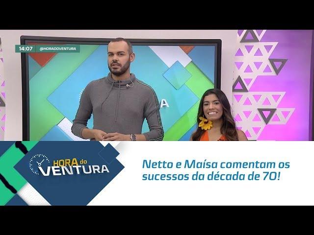 Netto e Maísa comentam os sucessos da década de 70! - Bloco 01