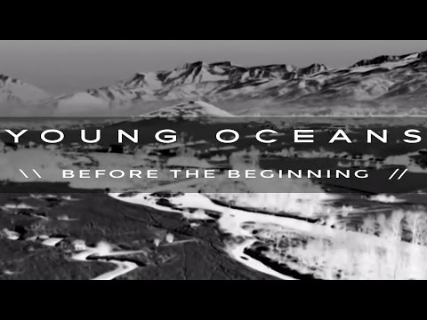 BEFORE THE BEGINNING by Young Oceans...