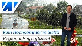 Hochsommer ade: Regional Regenfluten!