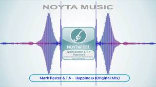 Mark Bester & T.N -  Happiness (Original Mix)