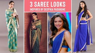 How To Wear A Saree Like Deepika Padukone | 3 Bollywood Saree Looks