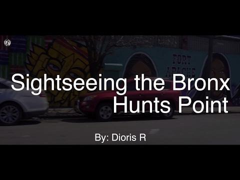 Hunts Point [Documentary] - Sightseeing the Bronx #4