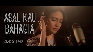 Asal Kau Bahagia - Armada (Deanda cover)