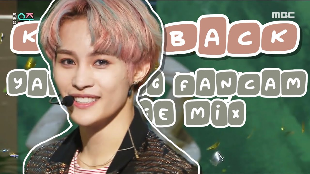 KICK BACK [YANGYANG fancam stage mix]