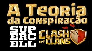 A Teoria da Conspiração do Clash of Clans !! SUPERCELL FEZ PACTO?