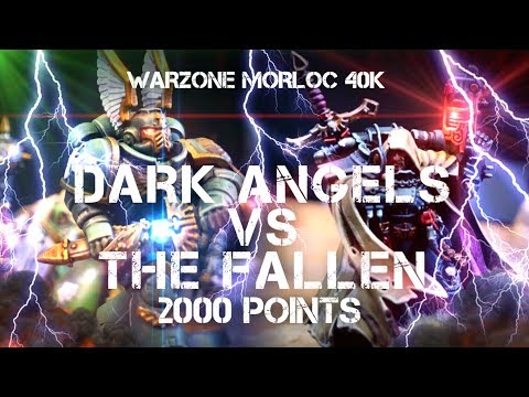 Dark Angels Vs The Fallen 2000 Point Warhammer 40k Battle Report With Cypher!