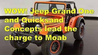 wow jeep grand one and quicksand concepts lead the charge to moab