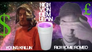 YOUNG KRILLIN - HIGH VON DEM LEAN feat. RICH HOMIE ROMEO