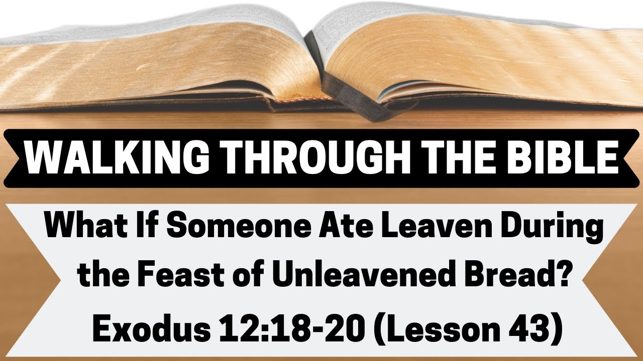 What If Someone Ate Leaven At the Feast of Unleavened Bread