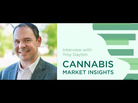 Cannabis Market Insights Ep. 3 | Interview with Troy Dayton