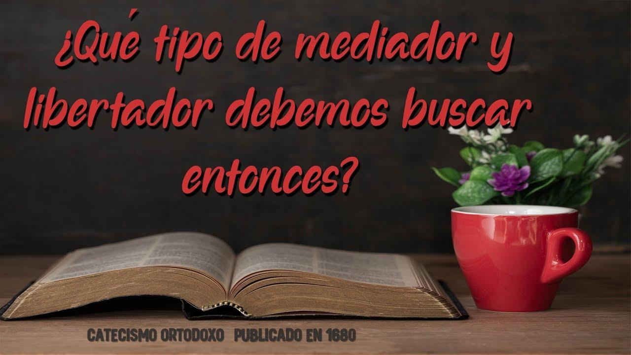 15. ¿Qué tipo de mediador y libertador debemos buscar entonces?   Preguntas y Respuestas